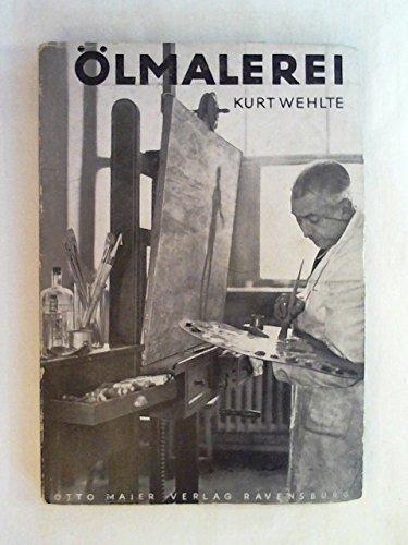 Ölmalerei. Einführung in Techniken und Bildaufbau - 40 zum Teil farbigen Bildern und Tafeln. 4....