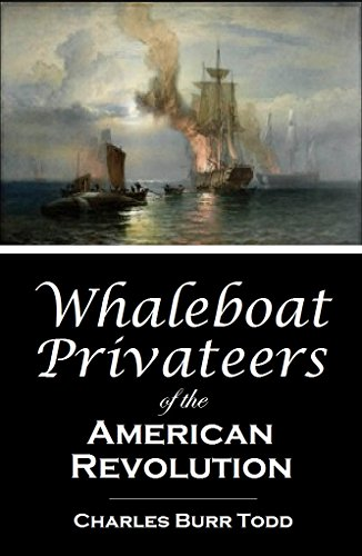Whaleboat Privateers  of the American Revolution  (1906) (English Edition) Philip Rivers Jersey