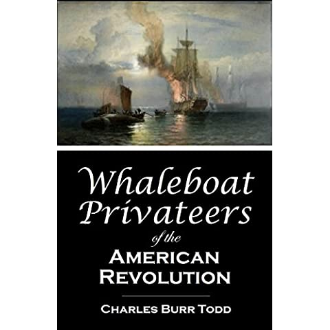 Whaleboat Privateers  of the American Revolution  (1906) (English Edition)