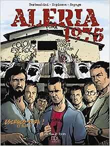 Amazon.fr - Aleria 1975, tome 1 : Escrocs fora ! - Frédéric Bertocchini,  Michel Espinosa - Livres
