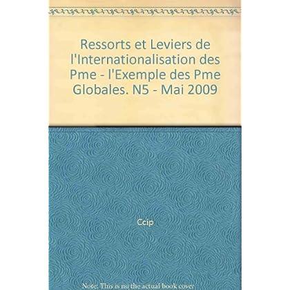 Ressorts et Leviers de l'Internationalisation des Pme - l'Exemple des Pme Globales. N5 - Mai 2009