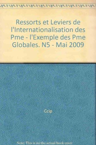 Ressorts et Leviers de l'Internationalisation des Pme - l'Exemple des Pme Globales. N5 - Mai 2009 par Ccip