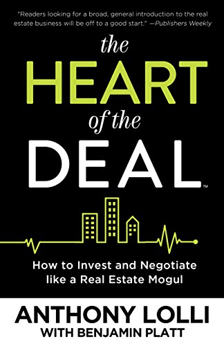the-heart-of-the-deal-how-to-invest-and-negotiate-like-a-real-estate-mogul