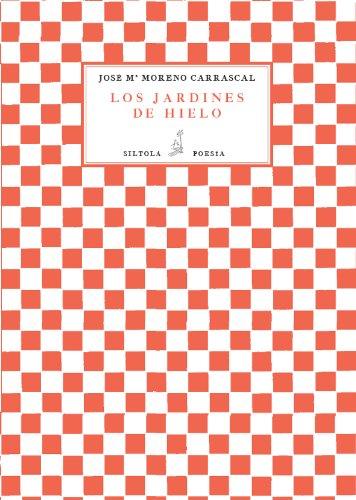 Descargar libros japoneses Los jardines de hielo (SILTOLÁ POESÍA) PDF