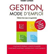 Gestion, le guide: Comptabilité générale, analyse financière, comptabilité analytique, business plan, investissements