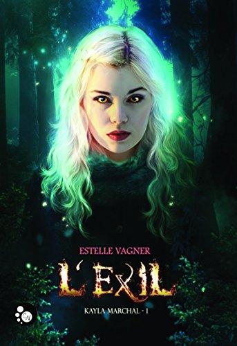 Kayla Marchal, 1 : L'Exil par [Vagner, Estelle]
