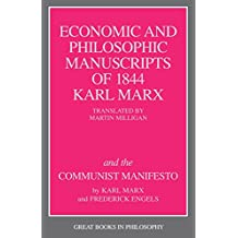 The Economic and Philosophic Manuscripts of 1844: and the Communist Manifesto (Great Books in Philosophy)