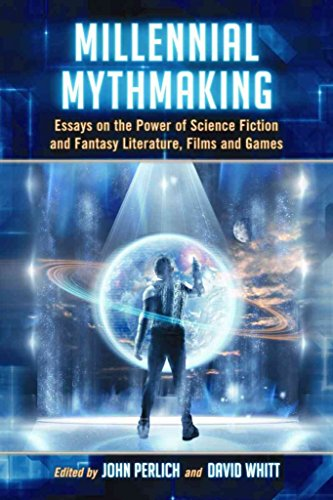 [Millennial Mythmaking: Essays on the Power of Science Fiction and Fantasy Literature, Films and Games] (By: John R. Perlich) [published: December, 2010]