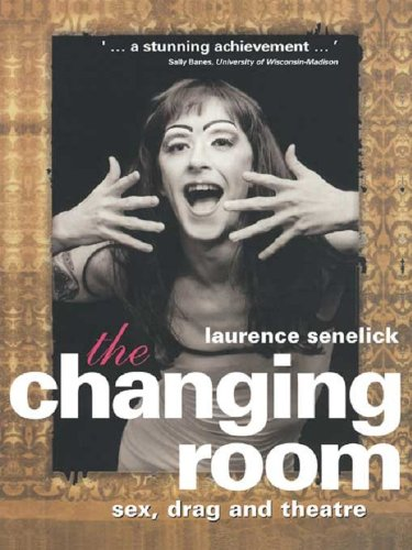 The Changing Room: Sex, Drag and Theatre (Gender in Performance) (English Edition)