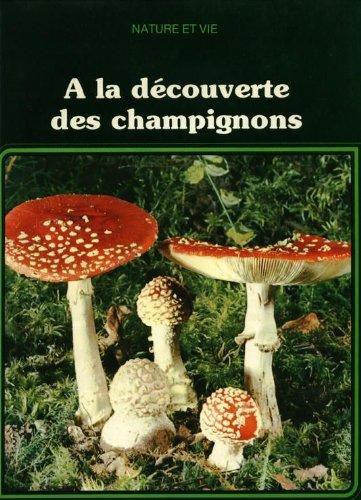À la découverte des champignons (Nature et vie)