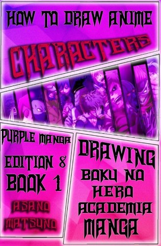 How to Draw Anime Characters : Purple Manga Edition 8 (Book 1): Learn to Draw Anime for Kids and Beginners Step by Step