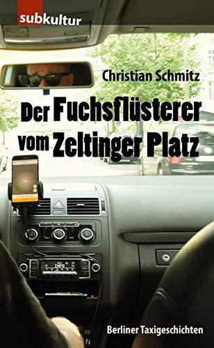 Preisvergleich Produktbild Der Fuchsflüsterer vom Zeltinger Platz: Berliner Taxigeschichten