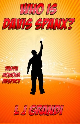 who-is-davis-spanx-truth-honour-respect-volume-1