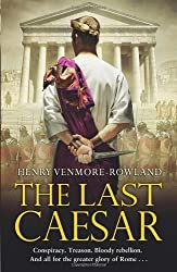 The Last Caesar: Written by Henry Venmore-Rowland, 2012 Edition, Publisher: Bantam Press [Hardcover]