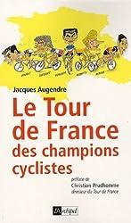 Le tour de France des champions cyclistes