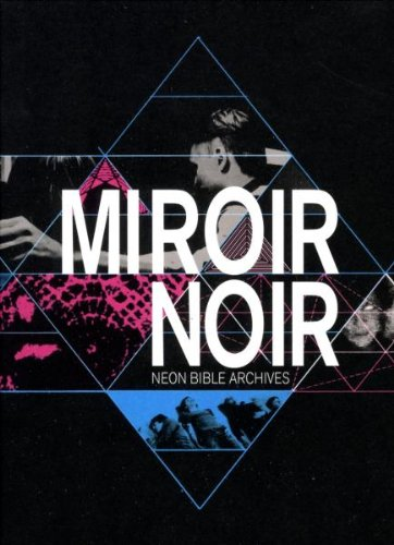 arcade-fire-miroir-noir-neon-bible-archives
