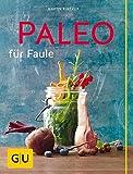 Paleo für Faule (GU Themenkochbuch)
