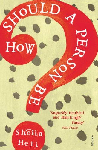 How Should a Person Be? por Sheila Heti