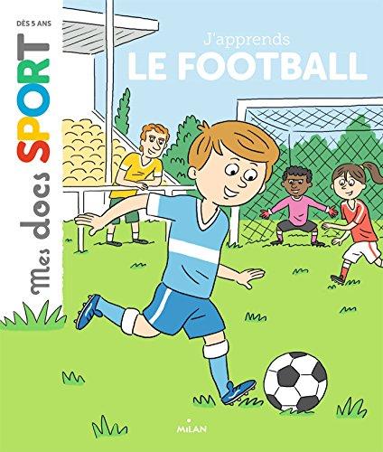 J'apprends le foot : Ma premire anne de foot (Mes docs sport)