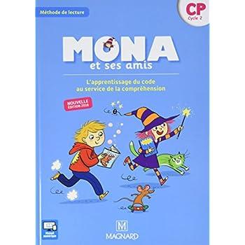 Mona et ses amis - Méthode de lecture : L'apprentissage du code au service de la compréhension CP cycle 2