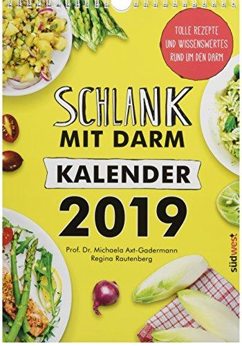 Schlank mit Darm Kalender 2019 Wandkalender: Tolle Rezepte und Wissenswertes rund um den Darm par Michaela Axt-Gadermann