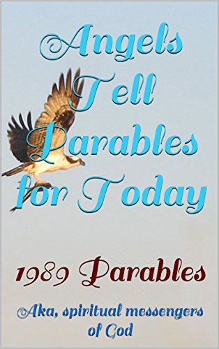Angels Tell Parables for Today: 1989 Parables (English Edition) (American 1989 Eagle)