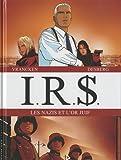 Image de IRS : Les Nazis et l'or juif : Tome 1, La voie fiscale ; Tome 2, La stratégie Hagen