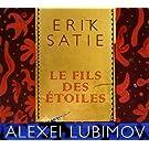 Satie : Le fils des �toiles. Lubimov.
