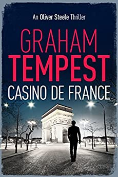 Casino de France: An Oliver Steele Thriller by [Tempest, Graham]