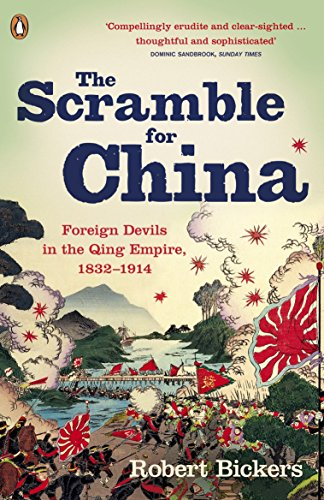 The Scramble for China: Foreign Devils in the Qing Empire, 1832-1914 por Robert Bickers