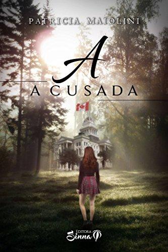 A Acusada  (Portuguese Edition) por Patricia  Maiolini