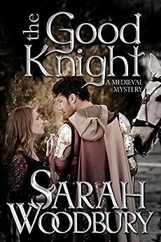 The Good Knight (A Gareth and Gwen Medieval Mystery Book 1) (English Edition) von [Woodbury, Sarah]