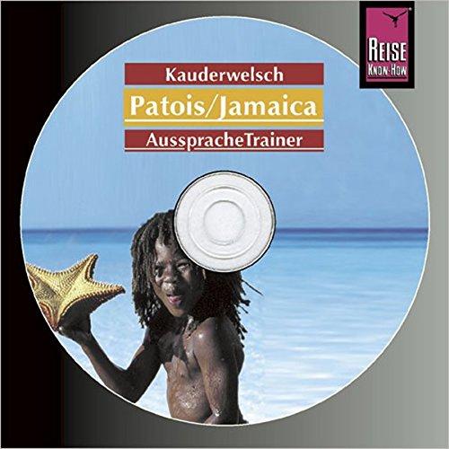 Reise Know-How Kauderwelsch AusspracheTrainer Patois für Jamaika (Audio-CD): Kauderwelsch-CD