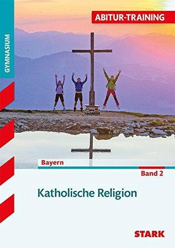 Abitur-Training - Katholische Religion Band 2 - Bayern