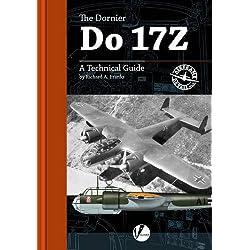 Dornier Do 17Z: A Technical Guide (Airframe Detail) by Richard A. Franks (2015-03-15)