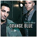 Orange Blue - Love & Fear