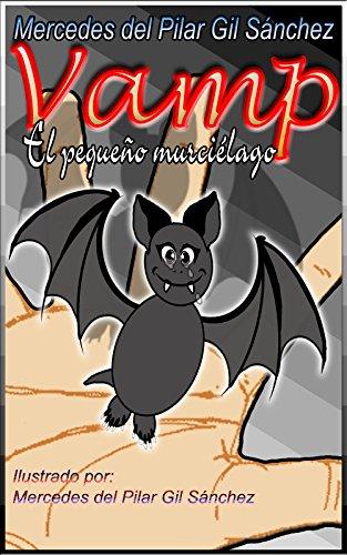 Vamp, el pequeño murciélago: Cuento para niños y niñas