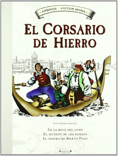 En la boca del lobo   El secreto de los espejos   El tesoro de Marco Polo (El Corsario de Hierro [Histórico] 2) (Bruguera)