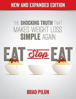 Eat Stop Eat: Intermittent Fasting for Health and Weight Loss (English) by [Pilon, Brad]