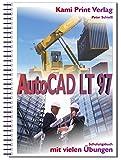 AutoCAD LT 97: Schulungsbuch mit Übungen