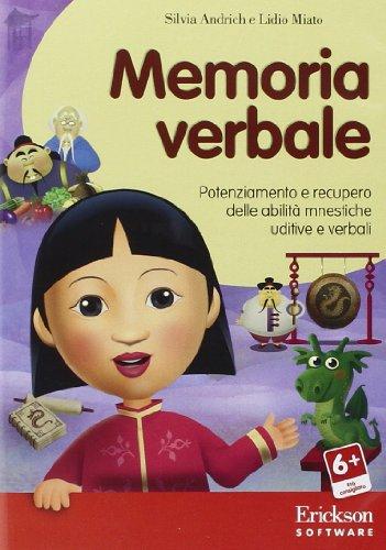 Memoria verbale. Potenziamento e recupero delle abilit mnestiche uditive e verbali. CD-ROM