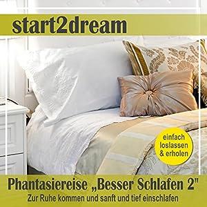 Zur Ruhe kommen und sanft und tief einschlafen: Phantasiereise - Besser Schlafen 2