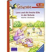 Lara und die freche Elfe in der Schule (Leserabe - 1. Lesestufe)