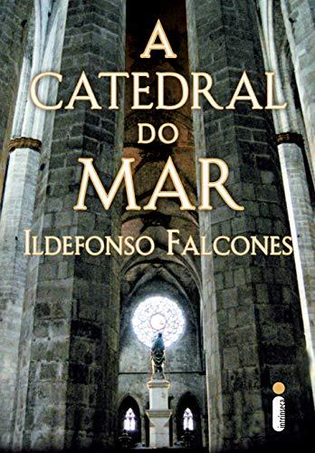 A catedral do mar (Portuguese Edition) eBook: Falcones, Ildefonso ...