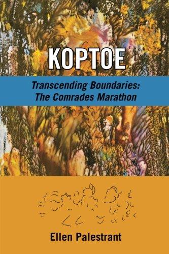 Koptoe: Transcending Boundaries: The Comrades Marathon por Ellen Palestrant