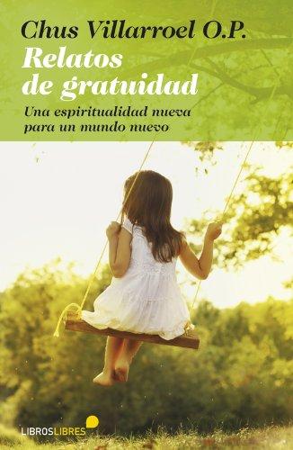 Relatos de gratuidad por O.P. Chus Villarroel