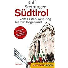 Südtirol: Vom Ersten Weltkrieg bis zur Gegenwart (HAYMON TASCHENBUCH)