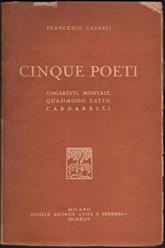 Cinque poeti: Ungaretti, Montale, Quasimodo, Gatto, Cardarelli