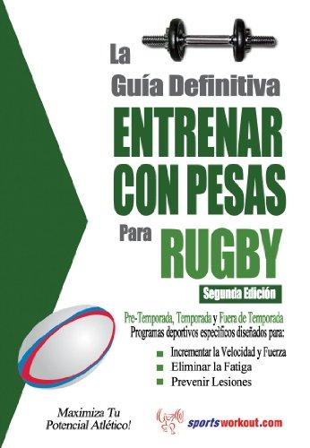 La guía definitiva - Entrenar con pesas para rugby por Rob Price
