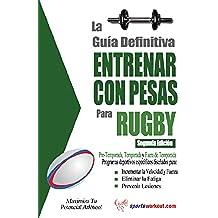 La guía definitiva - Entrenar con pesas para rugby